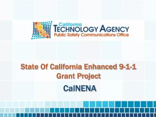 State Of California Enhanced 9-1-1                            Grant Project
