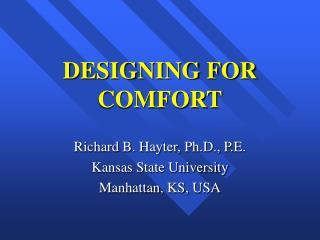DESIGNING FOR COMFORT