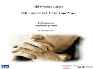 SESIH Redesign Update Older Persons and Chronic Care Project
