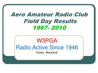 Aero Amateur Radio Club  Field Day Results  1997- 2010