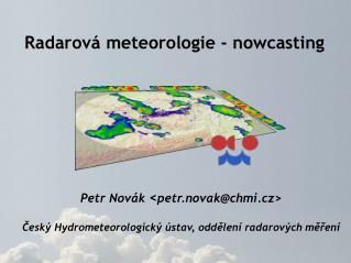 Radarová meteorologie  - nowcasting