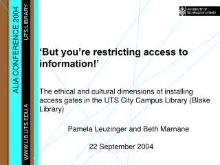 But you re restricting access to information    The ethical and cultural dimensions of installing access gates in the U