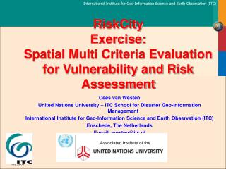 RiskCity Exercise: Spatial Multi Criteria Evaluation for Vulnerability and Risk Assessment