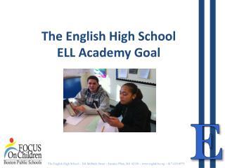The English High School ELL Academy Goal