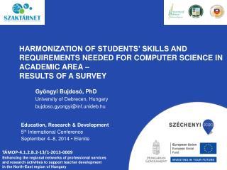 Gyöngyi Bujdosó, PhD University of Debrecen, Hungary b ujdoso.gyongyi @ inf.unideb.hu