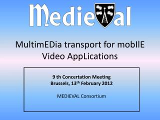 MultimEDia transport for mobIlE Video AppLications