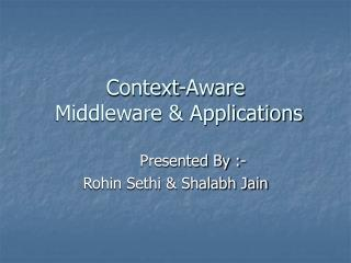 Context-Aware  Middleware & Applications