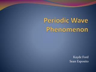 Periodic Wave Phenomenon