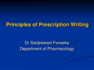 Principles of Prescription Writing