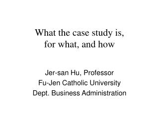 What the case study is, for what, and how