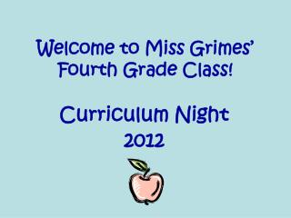 Welcome to Miss Grimes� Fourth Grade Class!