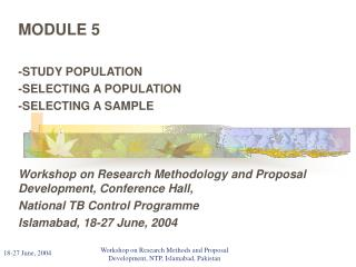 MODULE 5 -STUDY POPULATION -SELECTING A POPULATION -SELECTING A SAMPLE