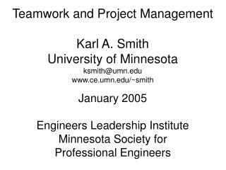 Teamwork and Project Management Karl A. Smith University of Minnesota ksmith@umn