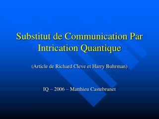 Substitut de Communication Par Intrication Quantique