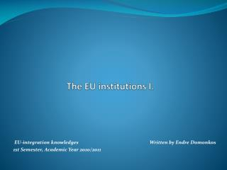 The EU  institutions  I.