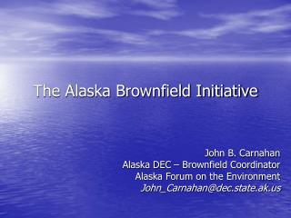 The Alaska Brownfield Initiative