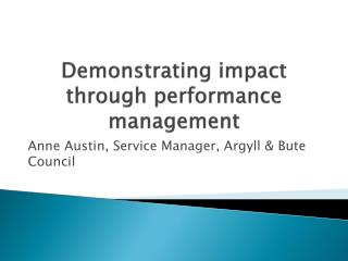 Demonstrating impact through performance management