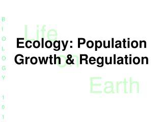 Ecology: Population Growth & Regulation