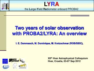 Two years of solar observation with PROBA2/LYRA: An overview