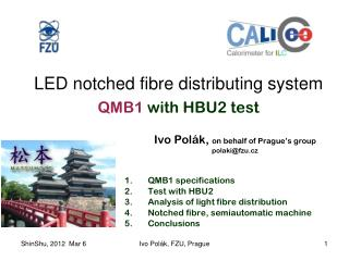 LED notched fibre distributing system QMB1  with HBU2 test