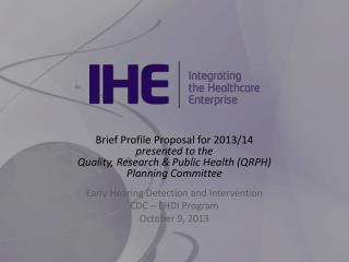 Early Hearing Detection and Intervention CDC – EHDI Program October 9, 2013