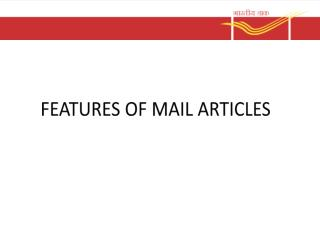 FEATURES OF MAIL ARTICLES