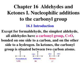 Chapter 16  Aldehydes and Ketones I. Nucleophilic additions to the carbonyl group