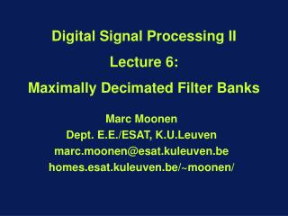 Digital Signal Processing II Lecture 6:  Maximally Decimated Filter Banks