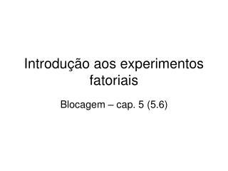 Introdução aos experimentos fatoriais
