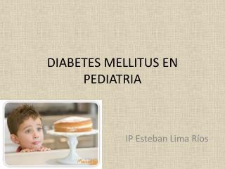 DIABETES MELLITUS EN PEDIATRIA