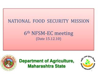NATIONAL  FOOD  SECURITY  MISSION 6 th  NFSM-EC meeting (Date 15.12.10)