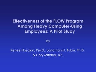Effectiveness of the FLOW Program Among Heavy Computer-Using Employees: A Pilot Study  by
