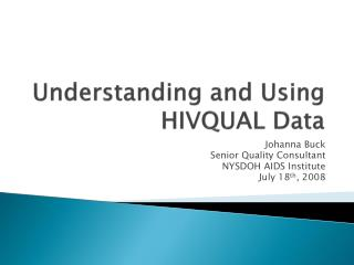 Understanding and Using HIVQUAL Data
