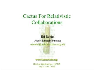 Cactus For Relativistic Collaborations