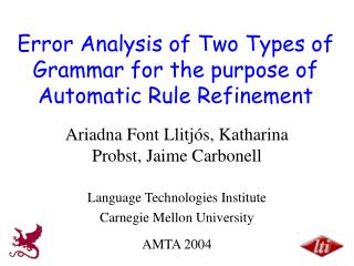Error Analysis of Two Types of Grammar for the purpose of Automatic Rule Refinement