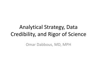 Analytical Strategy, Data Credibility, and Rigor of Science