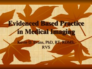 Evidenced Based Practice in Medical Imaging
