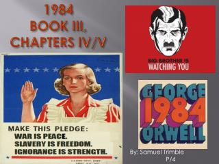 1984 BOOK III, CHAPTERS IV/V