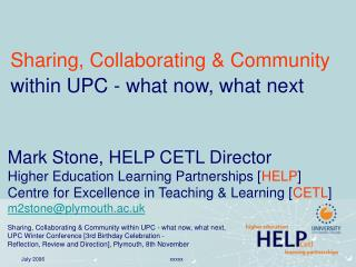 Sharing, Collaborating & Community  within UPC - what now, what next