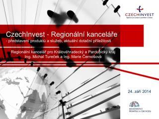 CzechInvest  - Regionální kanceláře - představení produktů a služeb, aktuální dotační příležitosti