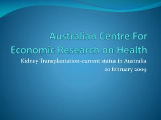 Australian Centre For Economic Research on Health