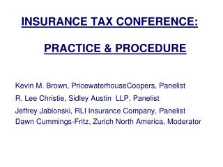 INSURANCE TAX CONFERENCE: PRACTICE & PROCEDURE