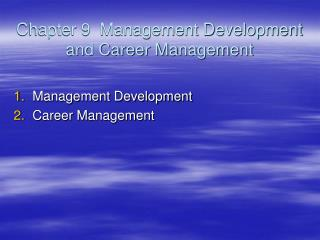 Chapter 9  Management Development and Career Management