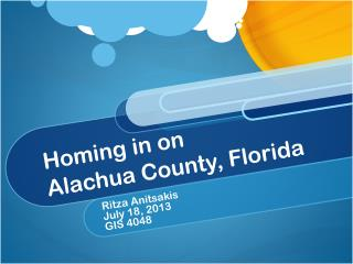 Homing in on Alachua County, Florida