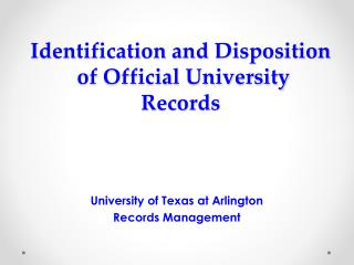 Identification and Disposition  of Official University Records