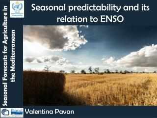 Seasonal predictability and its relation to  ENSO