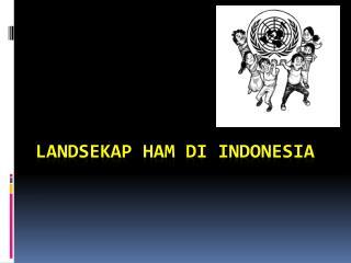 Landsekap  HAM  Di Indonesia