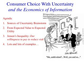 Consumer Choice With Uncertainty  and the Economics of Information