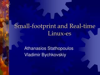 Small-footprint and Real-time Linux-es