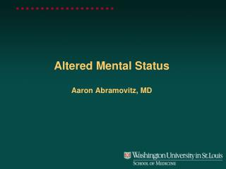 Altered Mental Status Aaron Abramovitz, MD